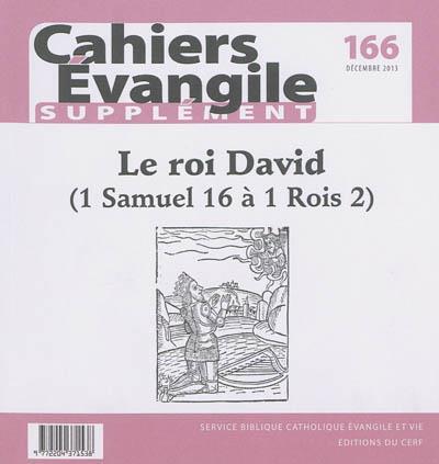 CAHIERS EVANGILE SUPPLEMENT NUMERO 166 LE ROI DAVID