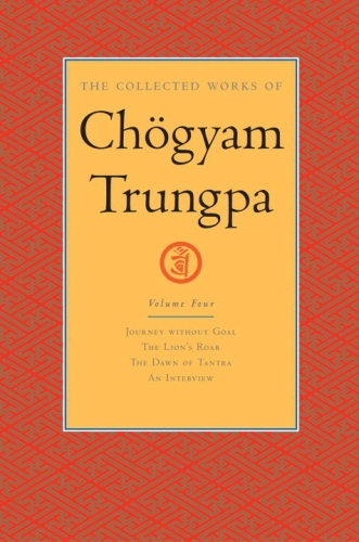 The Collected Works of Chogyam Trungpa: Volume Four