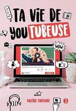Vente EBooks : Ta vie de YouTubeuse  - Valérie Fontaine