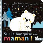 Vente EBooks : Mes histoires imagiers - sur la banquise avec Maman !  - Sophie de Mullenheim