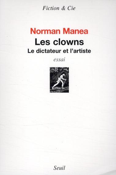 Les clowns ; le dictateur et l'artiste