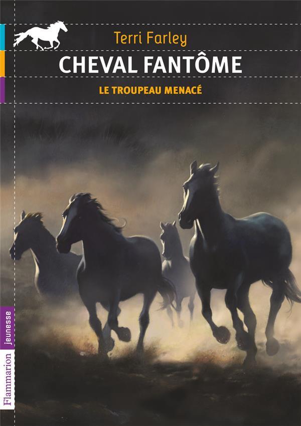Cheval fantôme t.6 ; le troupeau menacé