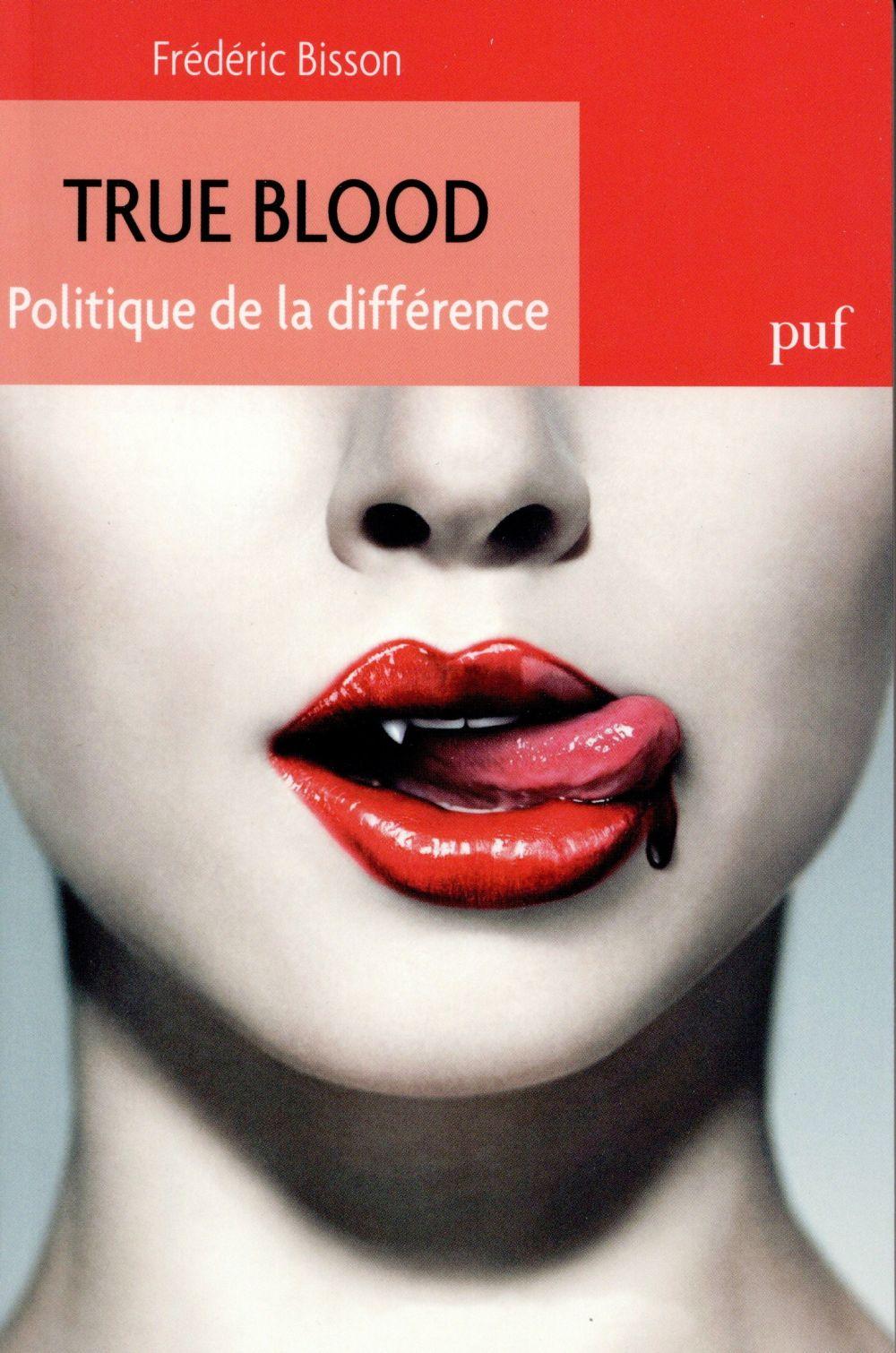 REVUE D'HISTOIRE LITTERAIRE DE LA FRANCE ; true blood, politique de la différence