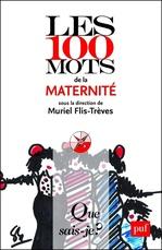 Vente EBooks : Les 100 mots de la maternité  - Muriel Flis-Trèves