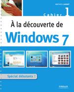 Vente Livre Numérique : A la découverte de Windows 7  - Mathieu Lavant