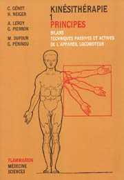 Kinesitherapie t.1 ; principes, bilans, techniques passives et actives de l'appareil locomoteur