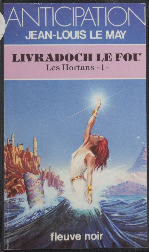Les Hortans (1) : Livradoch le Fou  - Jean-Louis Le May