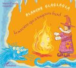 Vente Livre Numérique : Blanche Glaglagla  - Johann Le Berre - Marie Claude Gosselin