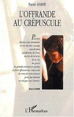 Vente EBooks : OFFRANDE AU CRÉPUSCULE  - Pierre Rabhi