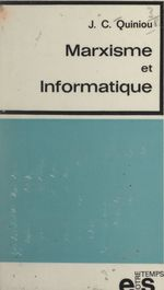 Vente EBooks : Marxisme et informatique  - Jean-Claude Quiniou