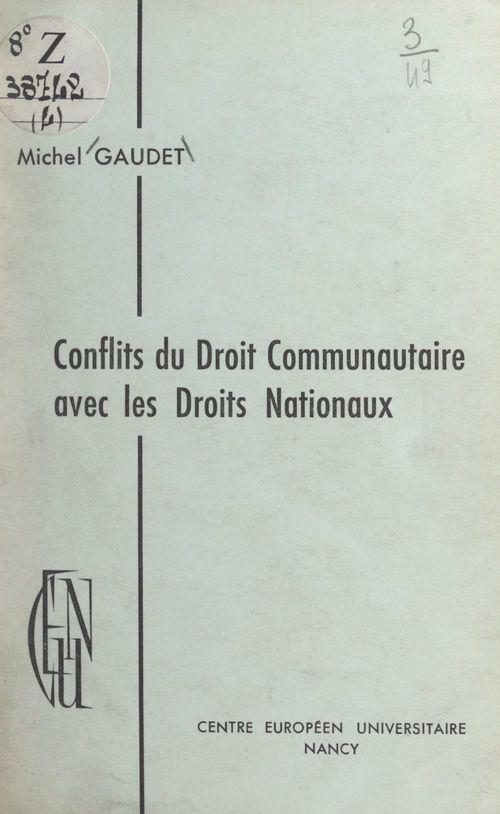 Conflits du Droit communautaire avec les Droits nationaux