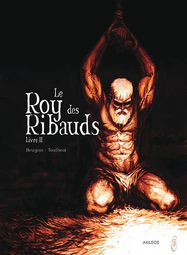 LE ROY DES RIBAUDS T.2 Toulhoat Ronan
