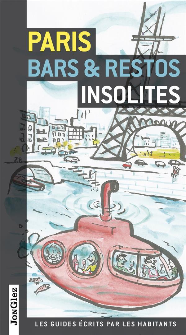 Paris ; bars et restos insolites
