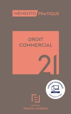 Mémento pratique ; droit commercial (édition 2021)