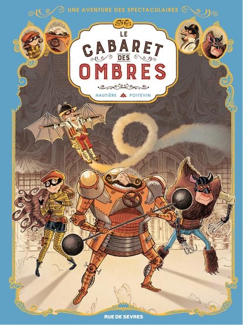 Vente Livre Numérique : Les Spectaculaires - Tome 1 - Le Cabaret des ombres  - Régis Hautière