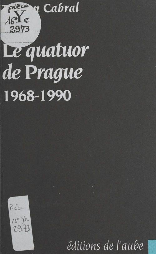 Le quatuor de Prague : 1968-1990