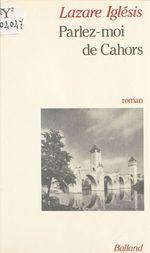 Parlez-moi de Cahors  - Lazare Iglesis