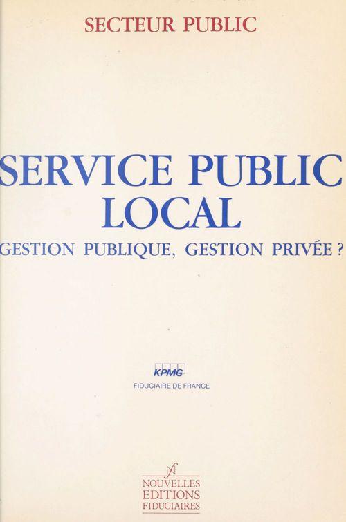 Service public local : gestion publique, gestion privée ?