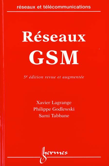 Reseaux Gsm : Des Principes A La Norme (5. Ed.)