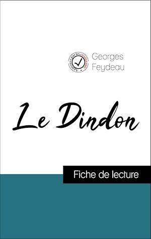 Analyse de l'oeuvre : Le Dindon (résumé et fiche de lecture plébiscités par les enseignants sur fichedelecture.fr)