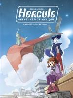 Hercule ; agent intergalactique t.1 ; Margot, la fille du frigo