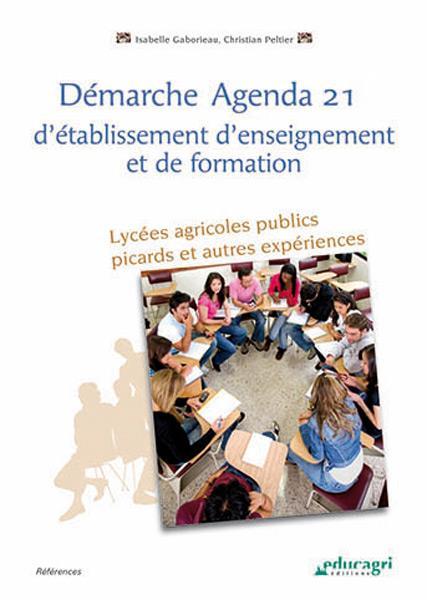 Démarche agenda 21 d'établissement d'enseignement et de formation ; lycées agricoles publics picards et autres expériences