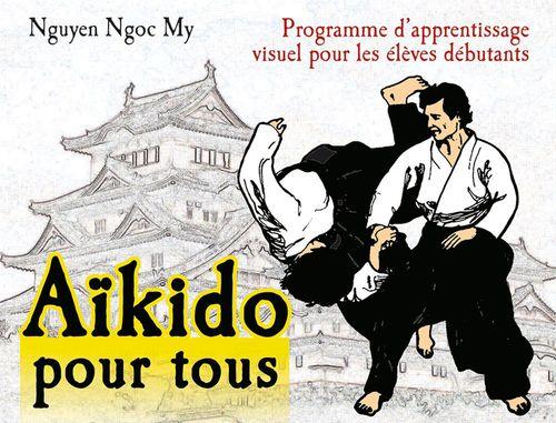 Aikido pour tous t.1 ; programme d'apprentissage visuel pour les élèves débutants