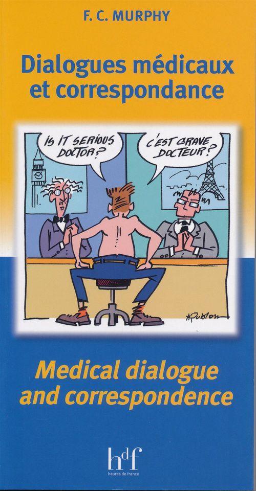 Dialogues medicaux et correspondances  correspondance and medical dialogue - c' est grave docteur ?