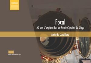 Focal ; 50 ans d'exploration au centre spatial de Liège