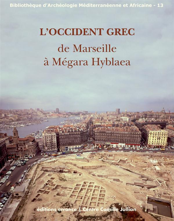 l'Occident grec ; de Marseille à Mégara Hyblaea