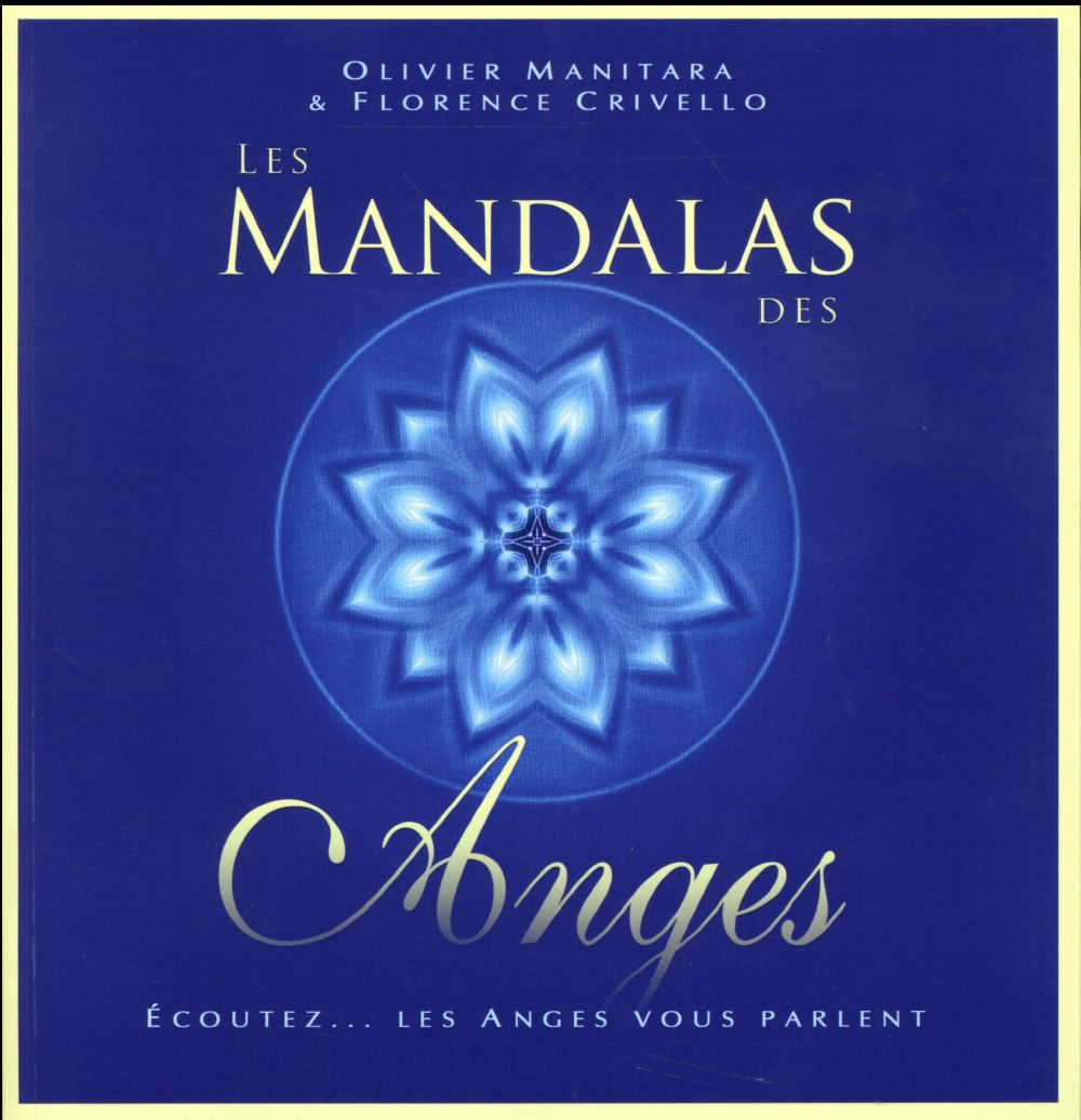 Les mandalas des Anges ; écoutez... les anges vous parlent
