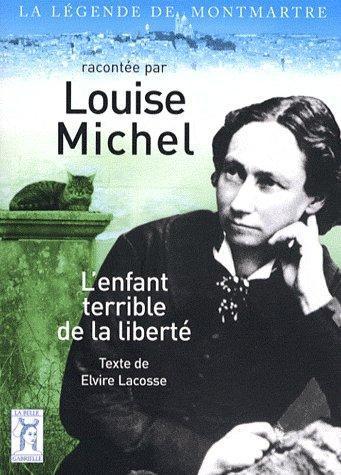Louise Michel, l'enfant terrible de la liberté