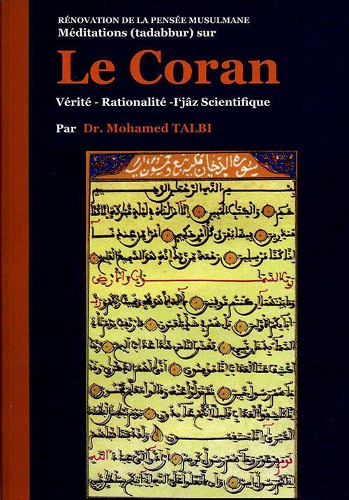 Le Coran ; Verite, Rationalite, L'Jaz Scientifique
