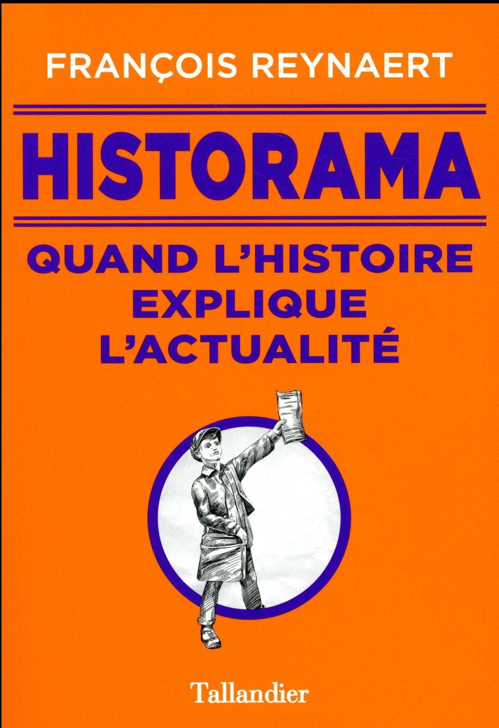 Historama ; quand l'histoire explique l'actualité