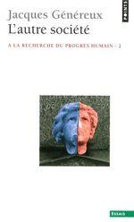 Vente Livre Numérique : L'Autre Société. À la recherche du progrès humain  - Jacques Généreux