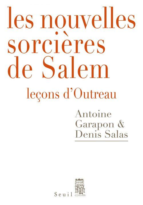 Les nouvelles sorcières de Salem ; leçons d'Outreau