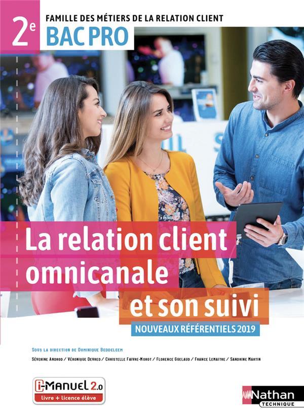 La relation client omnicanale et son suivi ; 2de bac pro (édition 2019)