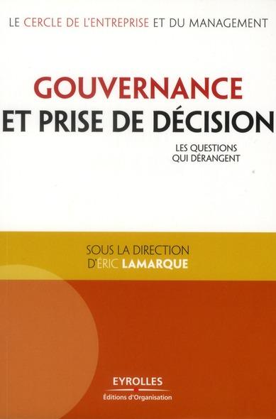 Gouvernance et prise de décision ; les questions qui dérangent