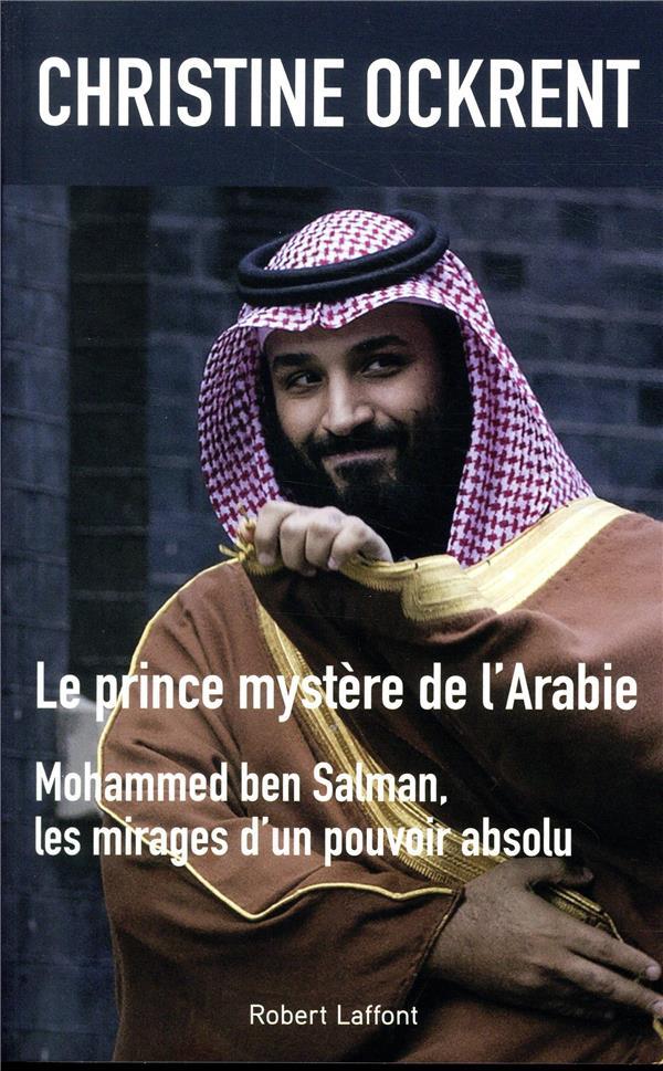 Le prince mystère de l'Arabie, Mohammed ben Salman