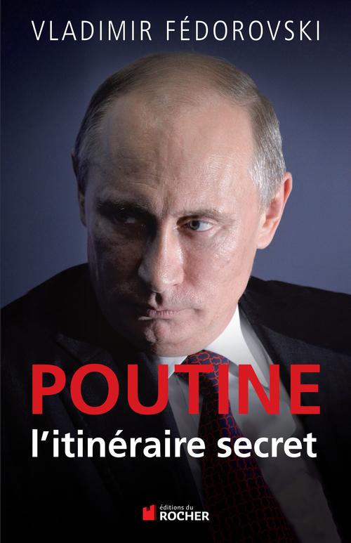 Vente EBooks : Poutine, l'itineraire secret  - Vladimir Fédorovski