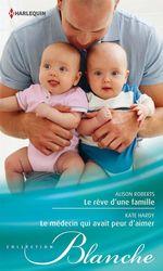 Vente Livre Numérique : Le rêve d'une famille - Le médecin qui avait peur d'aimer  - Kate Hardy - Alison Roberts