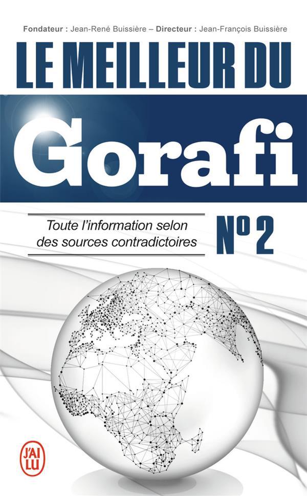 Le meilleur du Gorafi t.2 ; toute information selon des sources contradictoires