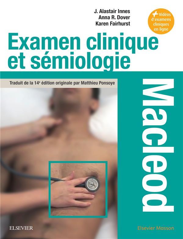 Examen clinique et sémiologie ; macleod ; interrogatoire et examen clinique
