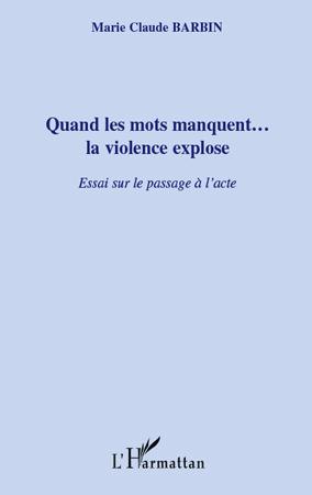 Quand les mots manquent...la violence explose