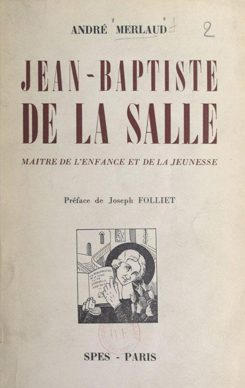 Jean-Baptiste de La Salle  - Andre Merlaud
