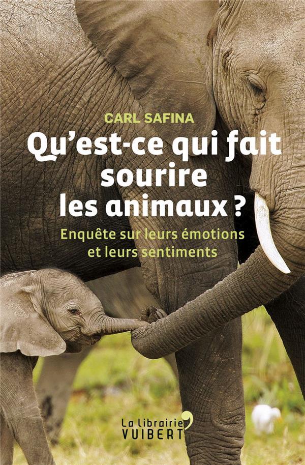 Qu'est-ce qui fait sourire les animaux ? enquête sur leurs émotions et leurs sentiments
