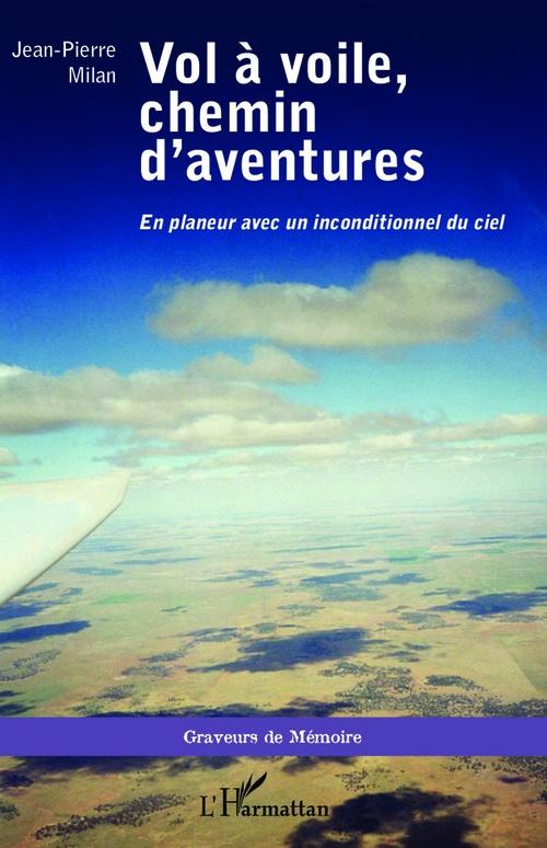 vol à voile, chemin d'aventures en planeur avec un inconditionnel du ciel