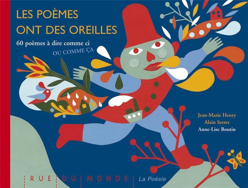 Les poèmes ont des oreilles ; 60 poèmes à dire comme ci ou comme ça