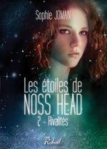 Les étoiles de Noss Head T.2 ; rivalités  - Sophie Jomain