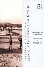 Sociologie de la littérature: la question de l'illégitime  - Benoit Denis - Sylvie Triaire - Jean-Pierre Bertrand